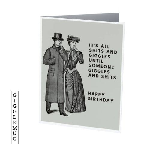 It's all SHITS AND GIGGLES |  Funny Birthday Card