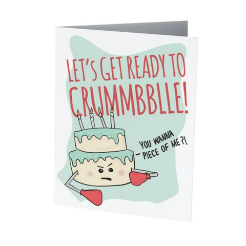 Let's get ready to CRUMMMMBLEEEE!  Funny Birthday Card