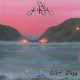 ALTAVIA - Girt Dog CD