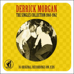 DERRICK MORGAN - The Singles Collection 1960-1962 2CD