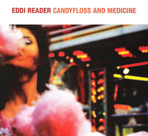 EDDI READER Candyfloss And Medicine CD