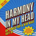 HARMONY IN MY HEAD: UK Power Pop & New Wave (1977-81) 3CD Box Set