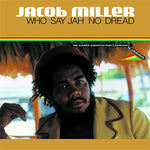 JACOB MILLER - Who Say Jah No Dread VINYL LP