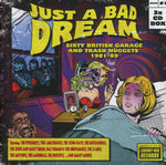 JUST A BAD DREAM: SIXTY BRITISH GARAGE & TRASH NUGGETS 1981-89 3CD BOXSET