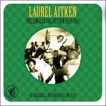 LAUREL AITKEN - The Singles Collection 1959-1962 2CD