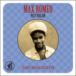 MAX ROMEO - Wet Dream: Classic Reggae Collection 2CD