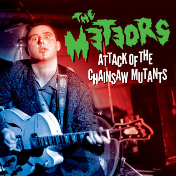 THE METEORS - Attack Of The Chainsaw Mutants CD & DVD