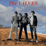 THE VALVES - Better Late... VINYL LP