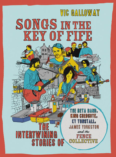 Songs In The Key Of Fife by Vic Galloway - Book
