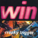 WIN - Freaky Trigger CD