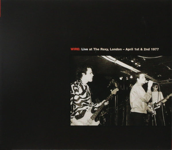 WIRE ‎– Live At The Roxy, London - April 1st & 2nd 1977 / Live At CBGB Theatre, New York - July 18th 1978 2CD