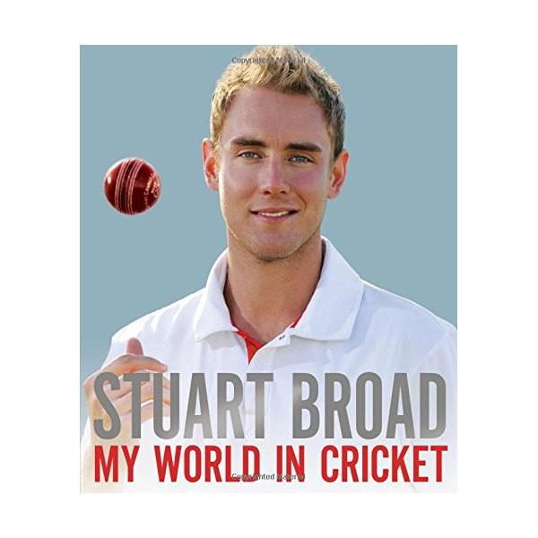 MY WORLD IN CRICKET BY STUART BROAD - SIGNED BY THE AUTHOR