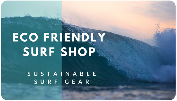 eco friendly surf shop - eco friendly surfing sustainable surf products