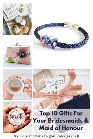Top 10 Gifts For Your Bridesmaids & Maid of Honour
