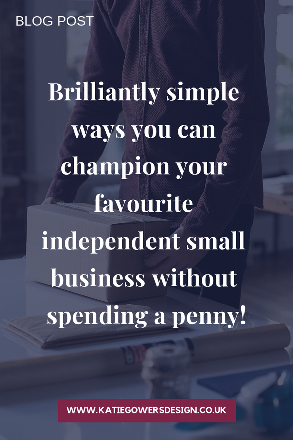 Brilliantly simple ways you can champion your favourite independent small business without spending a penny!