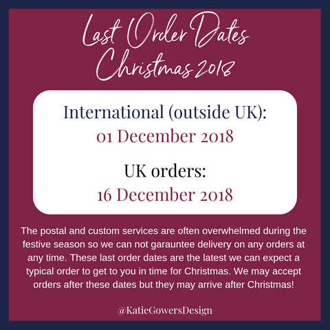 Last order dates Christmas 2018 Katie Gowers Design