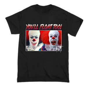 You'll Float Too IT T-Shirt