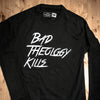 Bad Theology Kills Crewneck