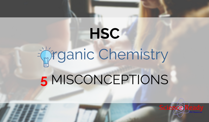 5 Misconceptions You May Have For Organic Chemistry