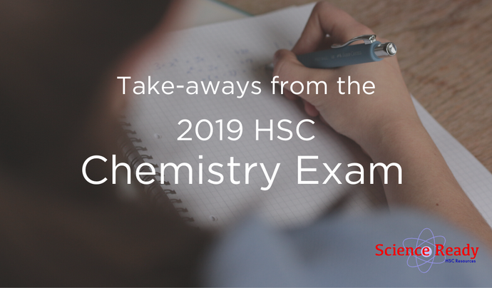 Key Take-aways From the 2019 HSC Chemistry Exam