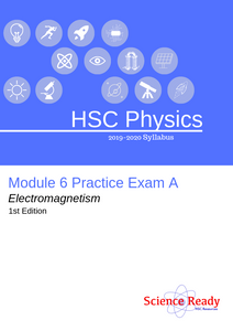 HSC Physics Module 6 Practice Exam A