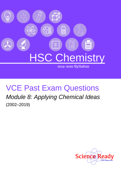 HSC Chemistry Module 8 VCE Past Exam Questions (2002-2019)