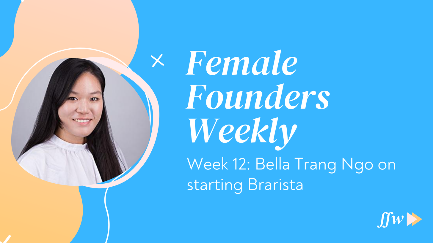 Bella Trang Ngo on starting Brarista