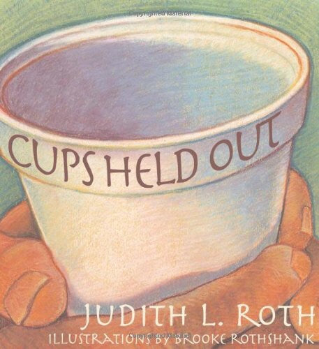 Cups Held Out, illustrated by Brooke Rothshank