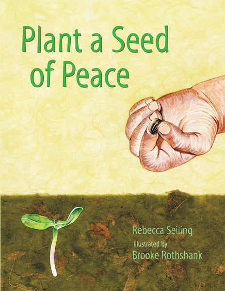 Plant a Seed of Peace, illustrated by Brooke Rothshank