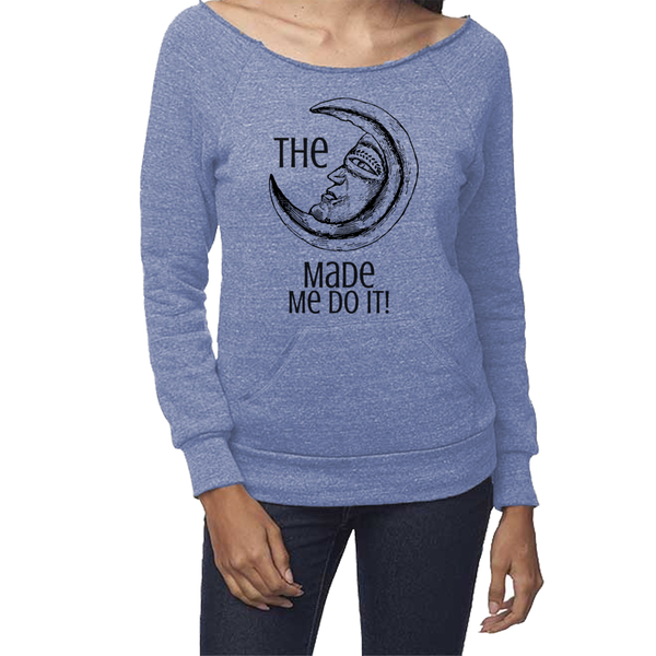 rPet & Organic Cotton Graphic Sweatshirts for Women | Moon Made Me Do It-Eco Conscious Clothing