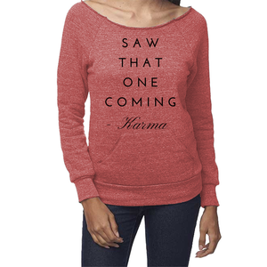 rPet & Organic Cotton Graphic Sweatshirts for Women | Saw That One Coming-Eco Conscious Clothing