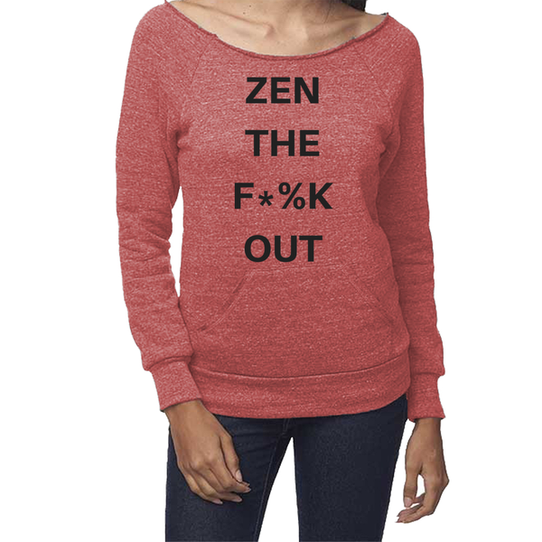 rPet & Organic Cotton Graphic Sweatshirts for Women | Zen the F*%k Out-Eco Conscious Clothing