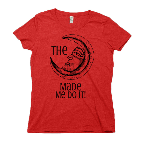 rPet & Organic Cotton Graphic Tees for Women | Moon Made Me Do It-Eco Conscious Clothing