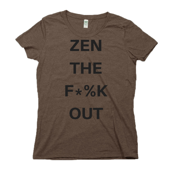 rPet & Organic Cotton Graphic Tees for Women | Zen the F*%k Out-Eco Conscious Clothing