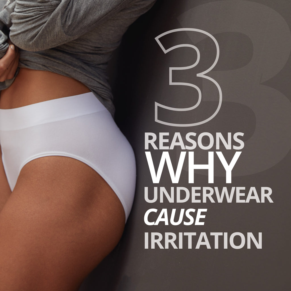 3 Reasons Why Some Underwear Causes Irritation