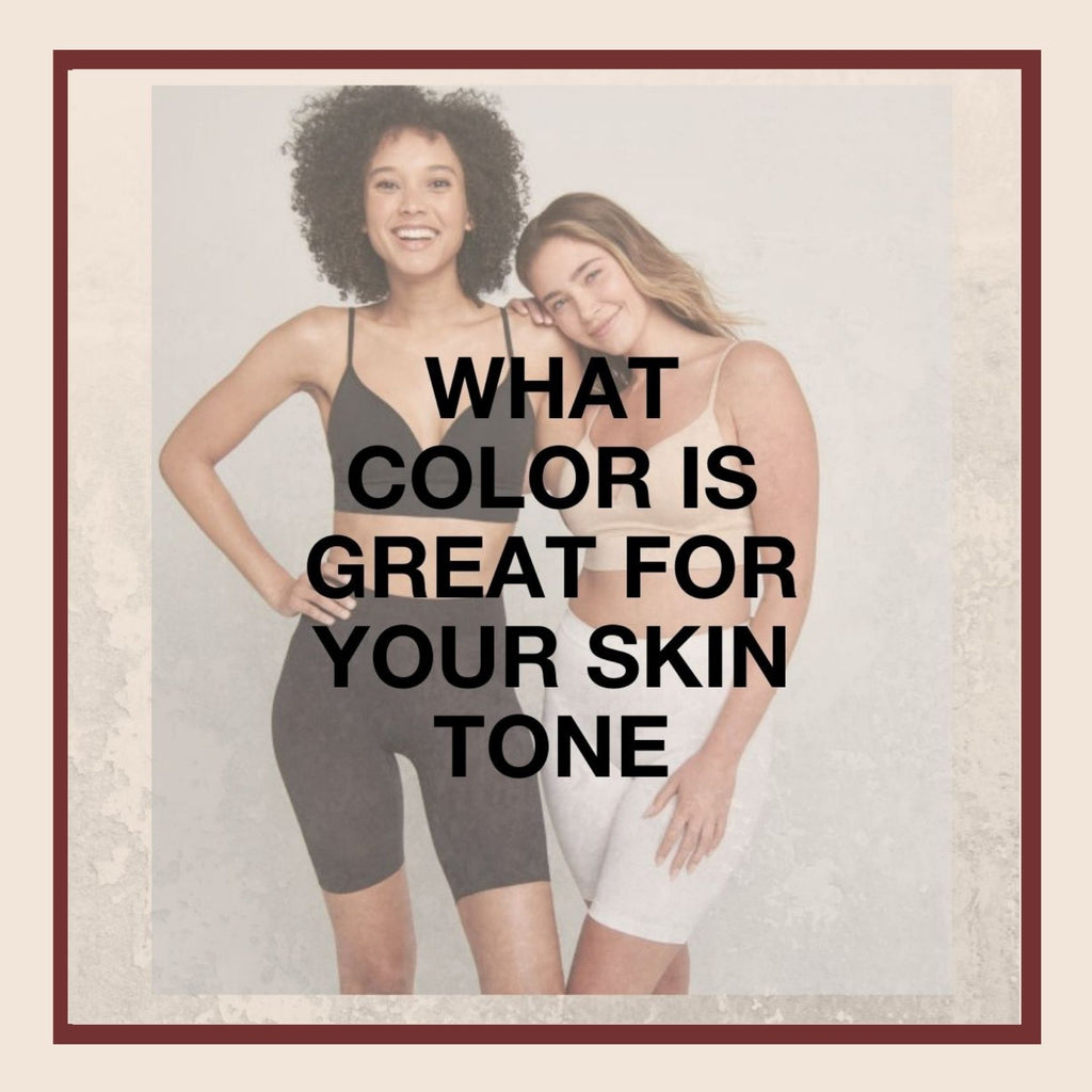 What Color Is Great For Your Skin Tone