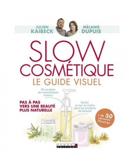 """SLOW COSMETIQUE - LE GUIDE VISUEL"" - Julien Kaibeck"