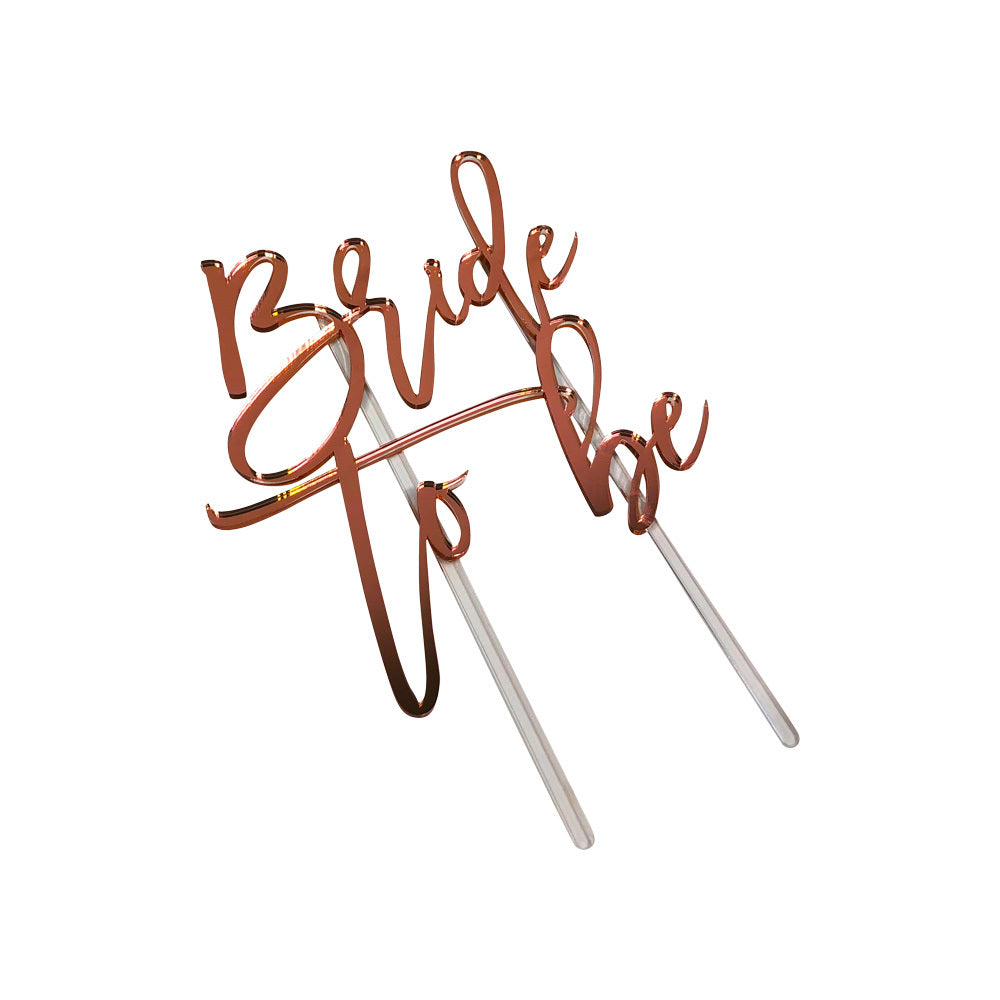 Cake Topper - Rose Gold Mirror ('Bride to Be')