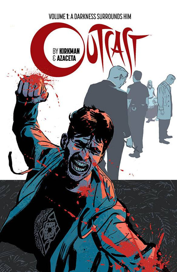 Outcast volume 1: Darkness surrounds him