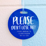 Please Don't Lose Me Luggage Tag
