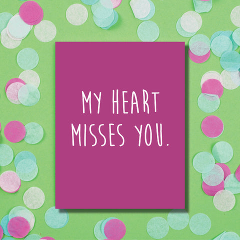 Heart Misses You Card