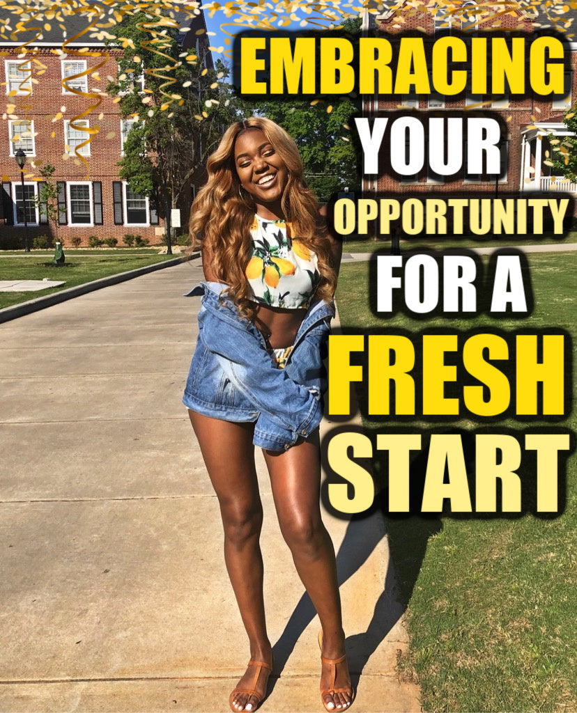 Embracing Your Opportunity for a Fresh Start