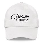 Beauty and Brains Logo Dad Hat with Black Letters- Various Colors