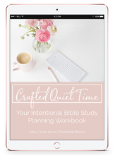 Load image into Gallery viewer, Crafted Quiet Time: Your Intentional Bible Study Planning Guide