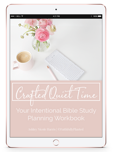 Crafted Quiet Time: Your Intentional Bible Study Planning Guide