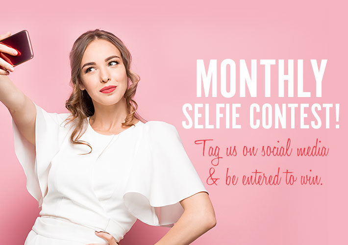 Enter our Monthly Selfie Giveaway!
