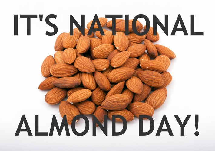 IT'S #NATIONAL ALMOND DAY!