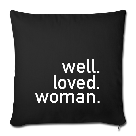 Well. Loved. Woman. Throw Pillow Cover - black