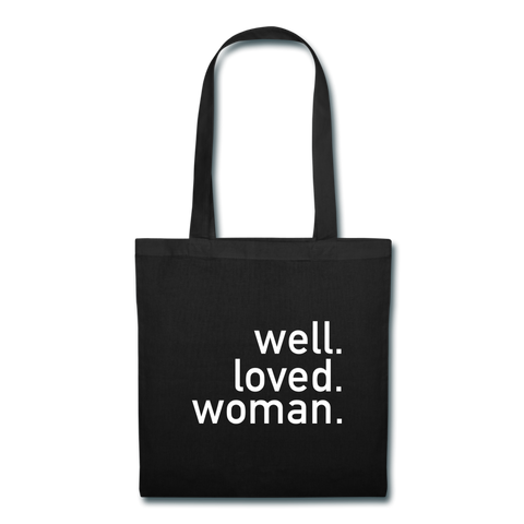 Well. Loved. Woman. Tote Bag - black