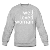 Well Loved Woman Crewneck Sweatshirt - heather gray